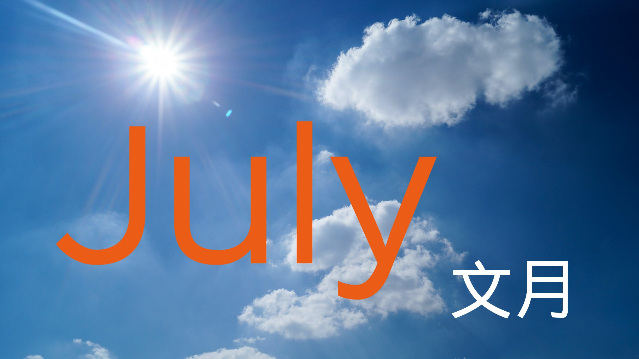 July–What Happens and What To Eat